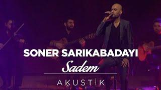 Soner Sarıkabadayı - Sadem (Akustik) Video