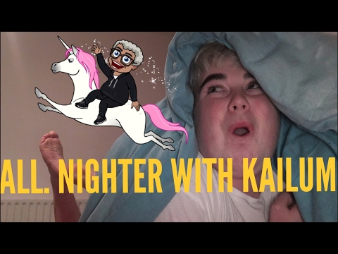 ALL NIGHTER WITH KAILUM