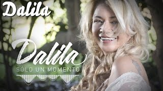 Dalila - Enganchados Solo un momento │ Cd Completo 2017
