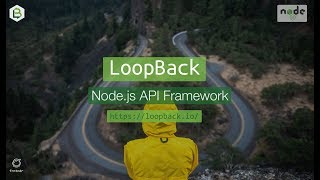 LoopBack.io Introduction to the Node.js API Framework