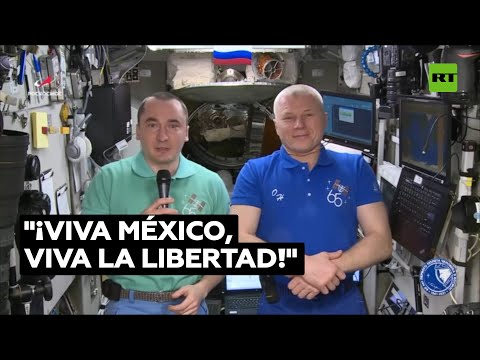 Cosmonautas rusos felicitan a México desde la Estación Espacial Internacional @RT Play en Español