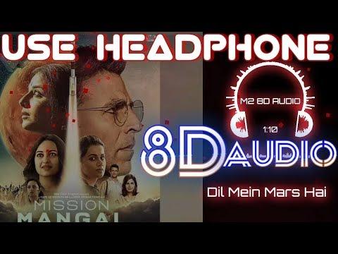 Download Lagu  Dil Mein Mars Hai 8D AUDIO Song|| Mission Mangal | Mp3 Free