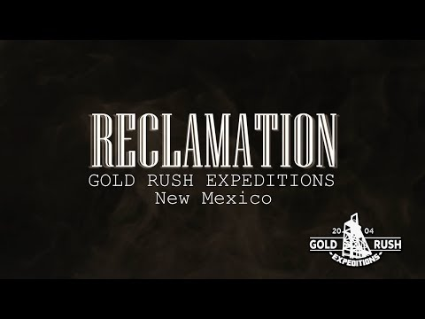 Reclamation New Mexico - Gold Rush Expeditions - 2017