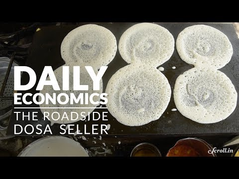 Daily Economics: How to run a roadside dosa business (and make it big)