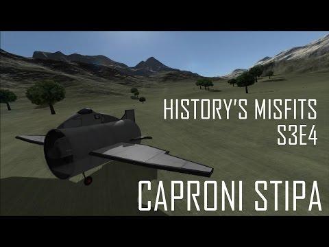 KSP History's Misfits S3E4 Caproni Stipa