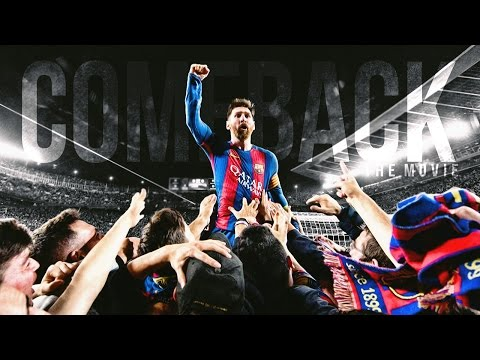 FC Barcelona 2017 - Best Comeback Ever (Official Movie)