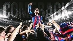 FC Barcelona 2017 - Best Comeback Ever (Official Movie)