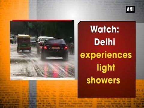 Watch: Delhi experiences light showers - ANI #News