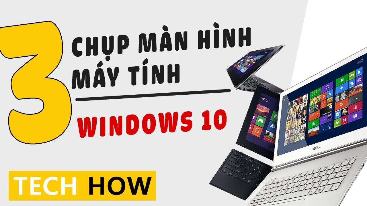 Hướng dẫn chụp màn hình máy tính, Laptop, PC đơn giản nhất | MÊ THỦ THUẬT