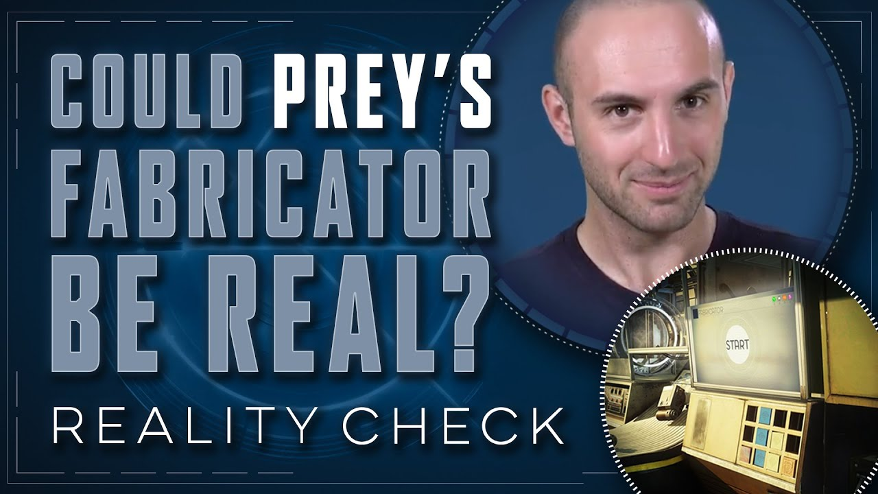 Could Prey's Fabricator be Real? - Reality Check - YouTube