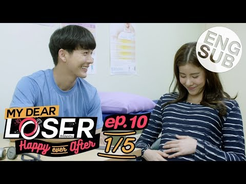 [Eng Sub] My Dear Loser รักไม่เอาถ่าน | ตอน Happy Ever After | EP.10 [1/5]