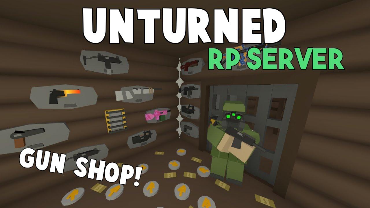 Unturned Rp Server Running A Gun Shop Youtube