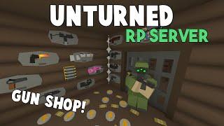 Unturned RP Server | Running A Gun Shop