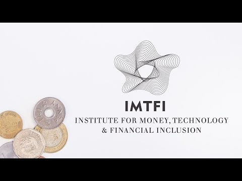 Introduction: The Institute for Money, Technology & Financial Inclusion (IMTFI)