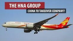 HNA Group: China to Takeover Company?