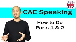 CAE Speaking Exam - How to Do Parts 1+2 of the CAE Speaking Test