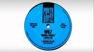 WK7  -  Higher Power (Hardcore PCK Mix)