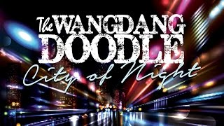 The Wang Dang Doodle - City of night