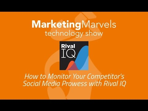 Marketing Marvels: How to Monitor Your Competitor's Social Media Prowess with Rival IQ