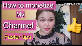 How to monetize my channel faster tips (Tagalog)