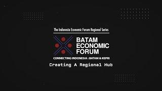 Highlight Event  Batam Economic Forum 2018