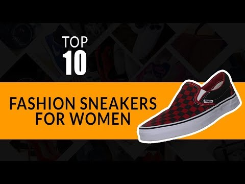 Top 10 Best Fashion Sneakers for Women || Sneakers for Women *** Best Shoes for Women