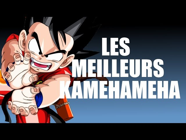 LES MEILLEURS KAMEHAMEHA - TOP 6