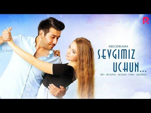 Sevgimiz uchun (o'zbek film)   Севгимиз учун (узбекфильм) #UydaQoling