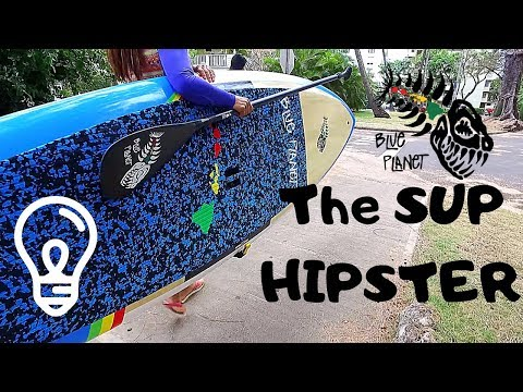 The SUP Hipster