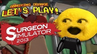 Annoying Orange Let's Play! - Surgeon Simulator With Grandpa Lemon