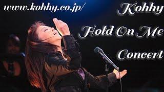 小比類巻かほる Hold On Me concert