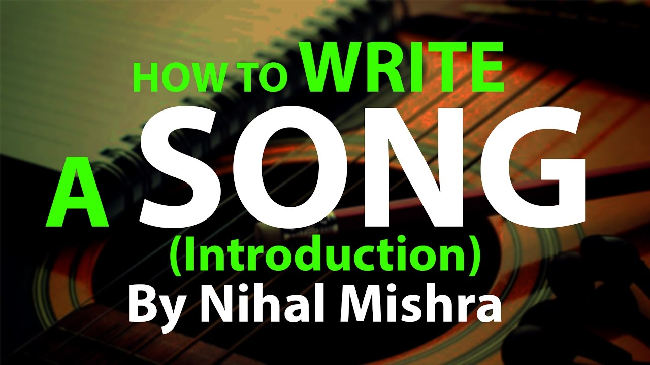tutorial 1 intro tips how to write a good song in hindi by nihal mishra youtube. Black Bedroom Furniture Sets. Home Design Ideas