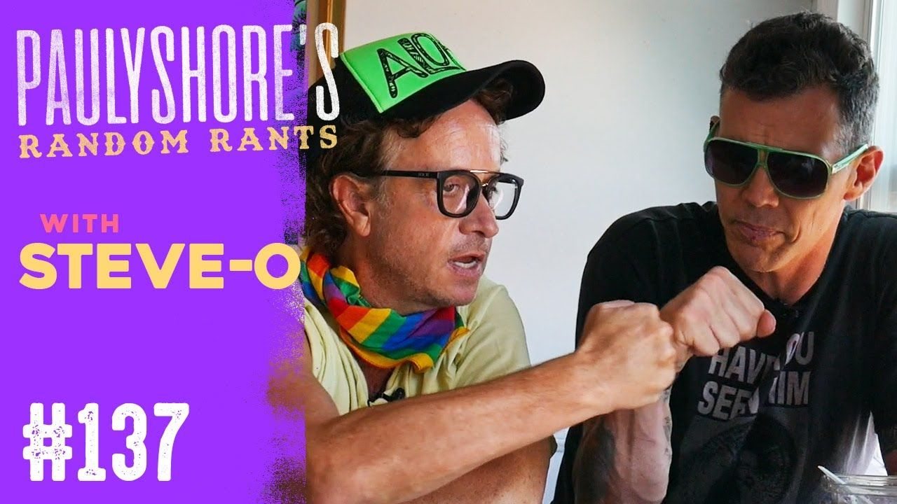 Steve-o: MTV Legends | Pauly Shore's Random Rants #137