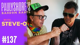 Steve-o: MTV Legends | Pauly Shore's Random Rants #137