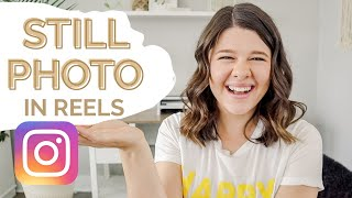 HOW TO ADD A STILL PHOTO TO INSTAGRAM REELS   Tips & Tricks for Reels