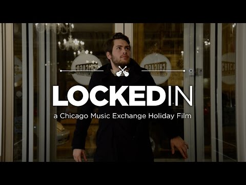 Locked In: A Chicago Music Exchange Holiday Film (2014)