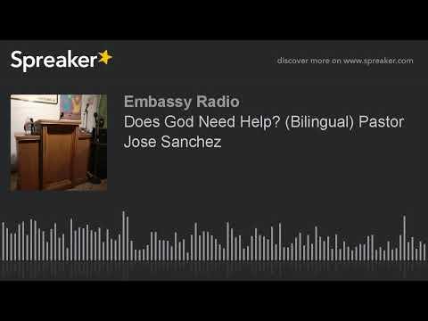 Does God Need Help? (Bilingual) Pastor Jose Sanchez
