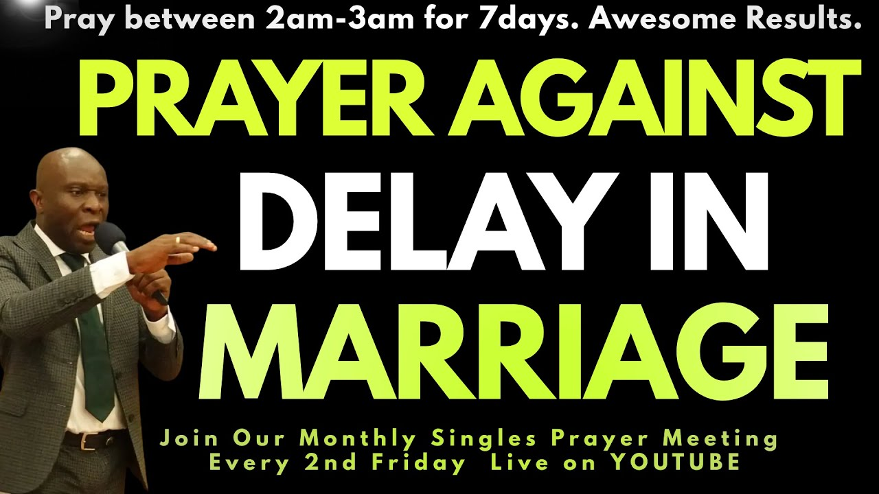 PRAYER AGAINST DELAY IN MARRIAGE - Pastor Rufus