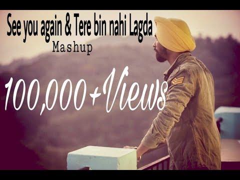 See You Again & Tere Bin Nai Lagda Mashup | Swarjit Singh | (Cover Version)