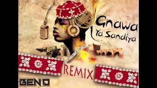 Gnawa sensation - Ya sandiya   (BEN'O Remix) Sensation 2014