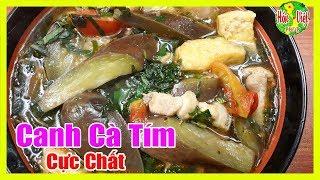 ✅ Canh Cà Tím Thịt Ba Chỉ Thơm Ngon | Hồn Việt Food