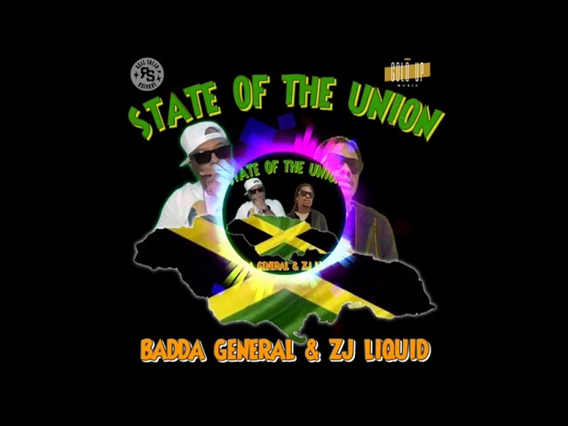 State Of The Union - Badda General , Zj Liquid (Official Audio Video)