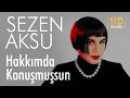 Download Sezen Aksu - Hakkımda Konuşmuşsun (Official Audio) MP3 song and Music Video
