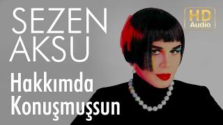 Sezen Aksu - Hakkımda Konuşmuşsun (Audio)