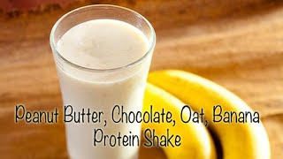 Build Muscle Fast With This Healthy Peanut Butter, Oat, Banana Protein Shake Smoothie