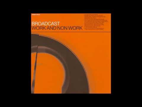 Broadcast - Work & Non Work [Album]