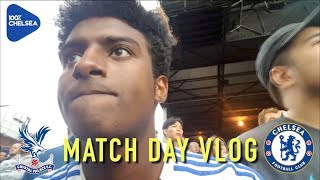 CRYSTAL PALACE 2-1 CHELSEA  || MATCH DAYS with LEWIS