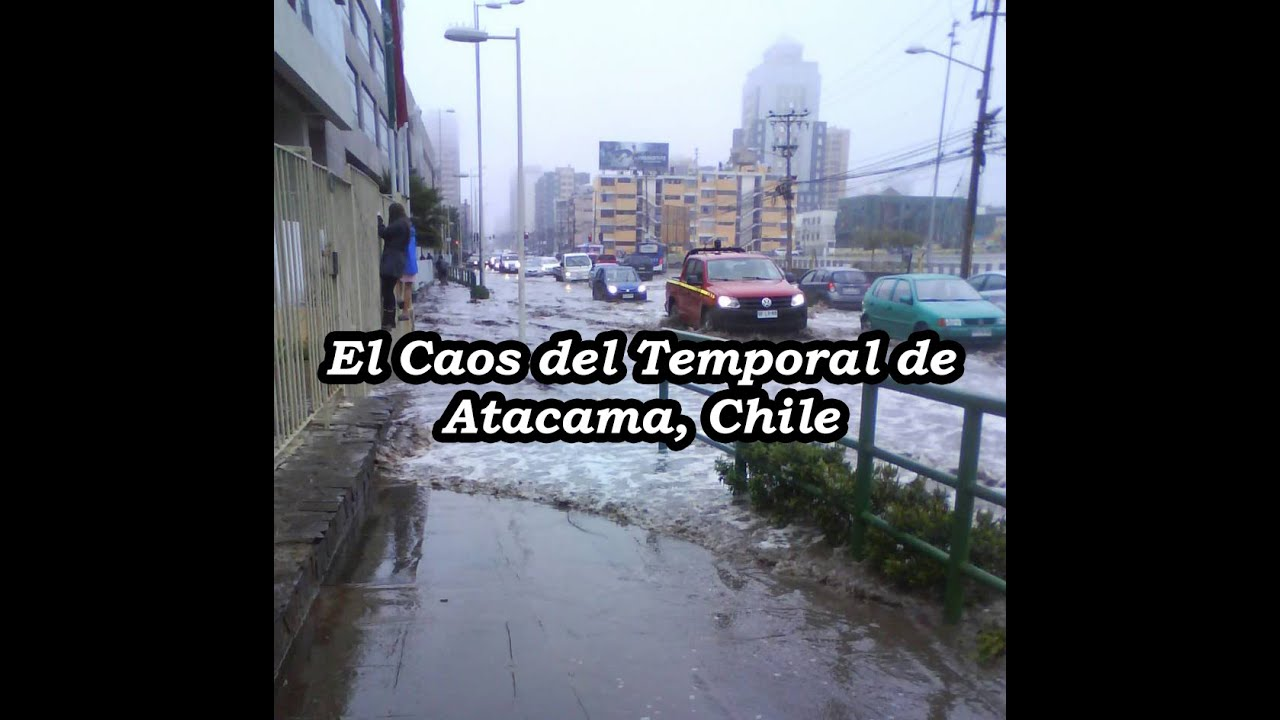 El Temporal de Atacama y el Caos Vivido en Chile