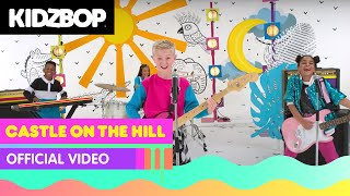 Download KIDZ BOP Kids - Castle On The Hill (Official Music ) [KIDZ BOP 2018] MP3 song and Music Video
