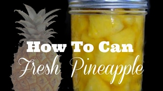 PINEAPPLE CANNING RECIPE 🍍HOW TO CAN FRESH PINEAPPLE